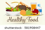 Foods that help health-care. Diet for life. | Shutterstock vector #581908447