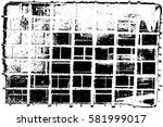 grunge black and white urban... | Shutterstock .eps vector #581999017