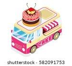 modern isometric food truck... | Shutterstock .eps vector #582091753