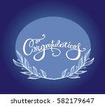 congratulations calligraphy... | Shutterstock .eps vector #582179647