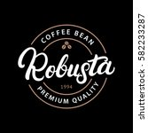 robusta coffee hand written... | Shutterstock .eps vector #582233287