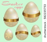 set of easter eggs decorated... | Shutterstock .eps vector #582235753