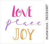 love  peace  joy quotes text... | Shutterstock .eps vector #582281887