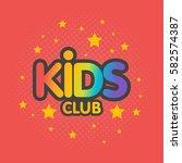 kids club letter sign poster... | Shutterstock .eps vector #582574387