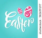 hand lettering easter. modern... | Shutterstock .eps vector #582659197