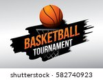 basketball tournament. vector... | Shutterstock .eps vector #582740923