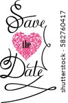 save the date text design.  | Shutterstock . vector #582760417