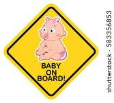 baby on board warning yellow... | Shutterstock .eps vector #583356853