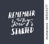 remember why you started.... | Shutterstock .eps vector #583525177