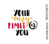 your only limit is you. bright... | Shutterstock .eps vector #583525873
