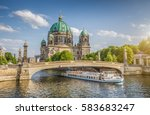Stock photo beautiful view of historic berlin cathedral berliner dom at famous museum island with ship 583683247