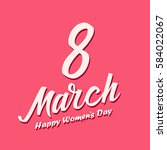 women day lettering on pink... | Shutterstock .eps vector #584022067