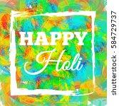 happy holi spring festival of...   Shutterstock .eps vector #584729737