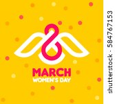 8 march women's day greeting... | Shutterstock .eps vector #584767153