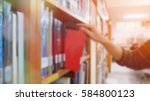 blurred image  hand of student... | Shutterstock . vector #584800123