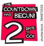 the countdown has begun  2 days ... | Shutterstock .eps vector #584873533