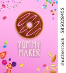 yummy maker chocolate donut... | Shutterstock .eps vector #585028453