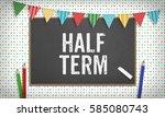 word half term as text in chalk ... | Shutterstock . vector #585080743