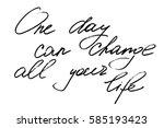 phrase handwriting text... | Shutterstock .eps vector #585193423