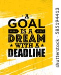 a goal is a dream with deadline.... | Shutterstock .eps vector #585194413