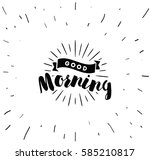 good morning. inspirational... | Shutterstock .eps vector #585210817