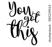 you got this inspiration quotes ... | Shutterstock .eps vector #585229013