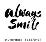 always smile. modern brush... | Shutterstock .eps vector #585370487