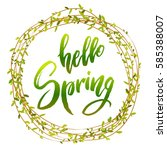 calligraphy quote hello spring... | Shutterstock .eps vector #585388007