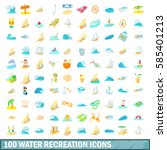 100 water recreation icons set... | Shutterstock .eps vector #585401213