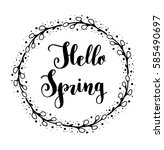 hello spring lettering. quote... | Shutterstock .eps vector #585490697