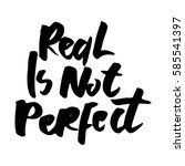 real is not perfect.... | Shutterstock .eps vector #585541397