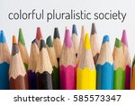 Small photo of Concept wooden colour pencils detail view of many coloured pencils isolated white background with word COLORFUL PLURALISTIC SOCIETY