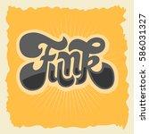 funk label sign custom type... | Shutterstock .eps vector #586031327