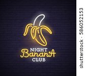banana neon sign  bright... | Shutterstock .eps vector #586052153