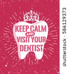 dental care motivational quote... | Shutterstock .eps vector #586129373