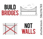 build bridges not walls text....