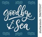 goodbye sea inscription. hand... | Shutterstock .eps vector #586935347