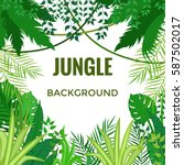 jungle background. jungle trees ... | Shutterstock .eps vector #587502017