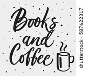 books and coffee. hand drawing... | Shutterstock .eps vector #587622317