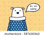 """funny polar bear says """"oh  my...   Shutterstock .eps vector #587630363"""