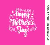 mothers day hand lettering... | Shutterstock .eps vector #587917007