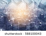 double exposure city and global ... | Shutterstock . vector #588100043
