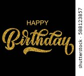 happy birthday hand lettering... | Shutterstock .eps vector #588123857