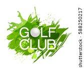 golf club background. banner... | Shutterstock .eps vector #588250217