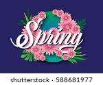 typography of spring flowers... | Shutterstock .eps vector #588681977