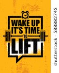 wake up it is time to lift. gym ... | Shutterstock .eps vector #588882743
