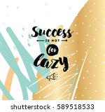 success is not for lazy. anti...   Shutterstock .eps vector #589518533