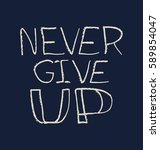 never give up. typography and... | Shutterstock .eps vector #589854047
