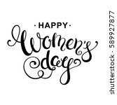 happy women's day handwritten...   Shutterstock .eps vector #589927877