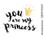 you are my princess. modern...   Shutterstock .eps vector #589973237